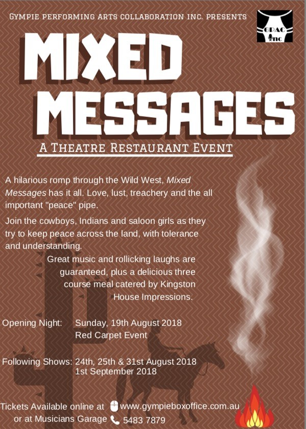 Get Information and buy tickets to MIXED MESSAGES 24th AUG THEATRE RESTAURANT on Gympie Box Office