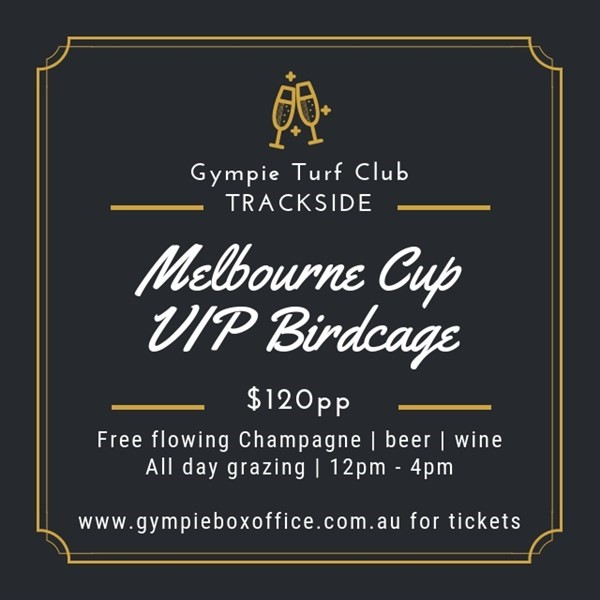 Get Information and buy tickets to Melbourne Cup Day VIP Birdcage.  on Gympie Box Office