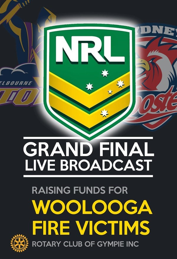 Get Information and buy tickets to The NRL Grand Finals on the Big Screen Profits donated to Woolooga Fire victims through the Rotary. on Gympie Box Office