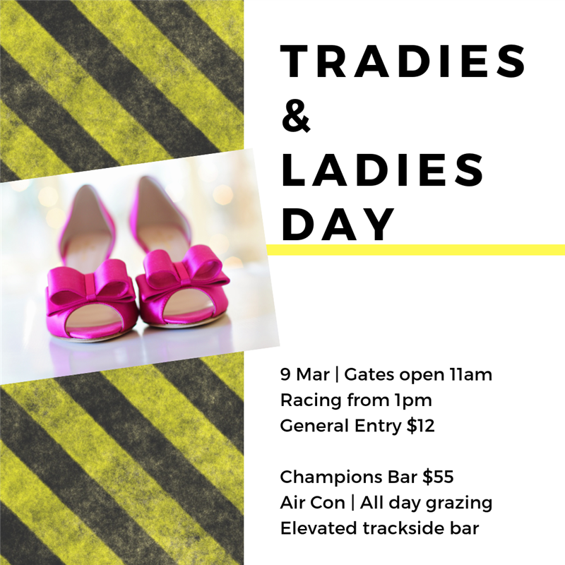 Get Information and buy tickets to Tradies & Ladies Day Champion