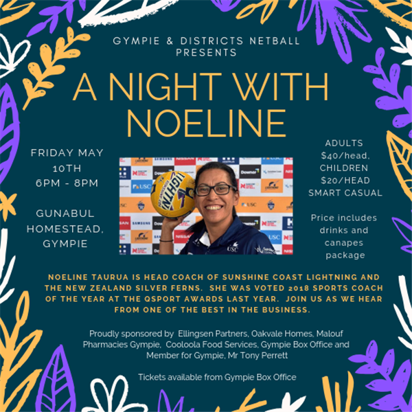 Get Information and buy tickets to A NIGHT WITH NOELINE Gympie & Districts Netball Presents on Gympie Box Office