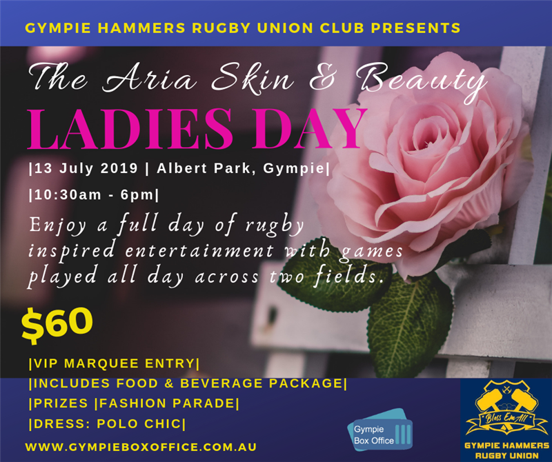 Get Information and buy tickets to The Aria Skin & Beauty Ladies Day Gympie Hammers Rugby Union Club Presents on Gympie Box Office