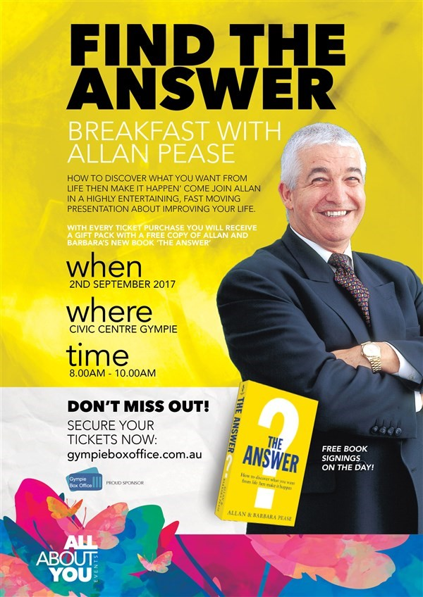 Get Information and buy tickets to Find The Answer - Breakfast with Allan Pease How to discover what you want from life. on Gympie Box Office