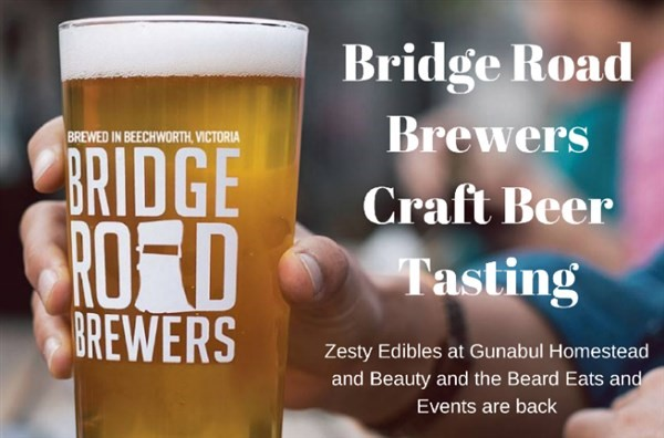 Get Information and buy tickets to 'Bridge Road' Brewers Craft Beer Tasting Hosted by Zesty Edibles at Gunabul Homestead on Gympie Box Office