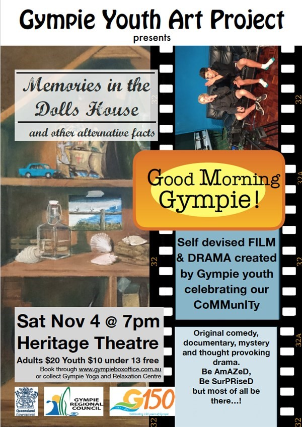 Get Information and buy tickets to Gympie Youth Art Project / Good Morning Gympie Memories in the Dolls house and other alternative facts on Gympie Box Office