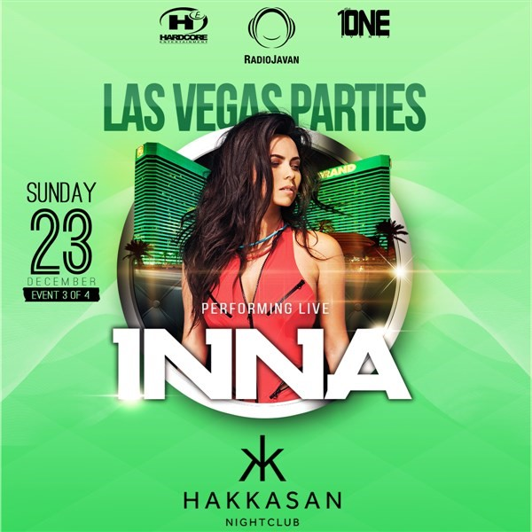 Get Information and buy tickets to Night 3: Sunday, Dec 23 @ HAKKASAN Nightclub featuring a live performance by INNA on HARDCORE & PLUS ONE