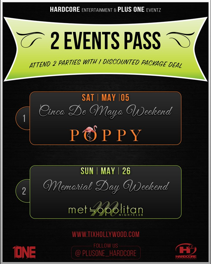 Get Information and buy tickets to Package Deal: POPPY 5/4 & METROPOLITAN 5/26 Buy 1 Ticket for 2 Events on HARDCORE & PLUS ONE