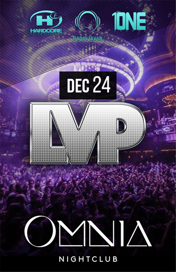 Get Information and buy tickets to Night 4: Tuesday, Dec 24 @ OMNIA Nightclub Las Vegas LVP Parties 2019 on HARDCORE & PLUS ONE