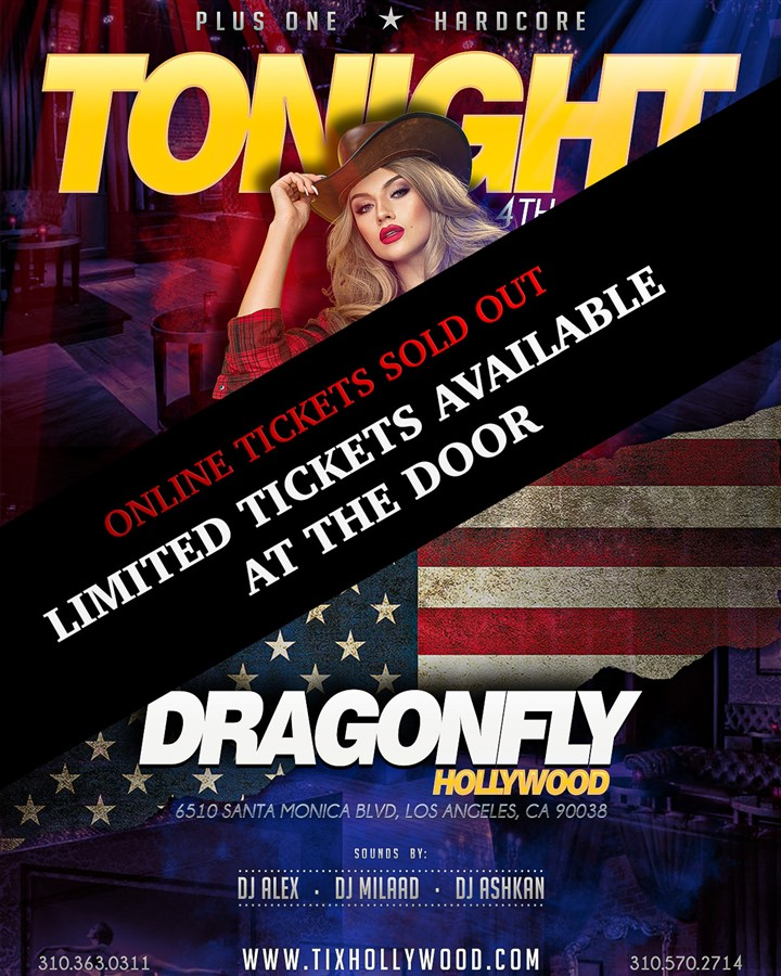 Get Information and buy tickets to LIMITED tickets at the door (Online Tickets Sold Out) Tonight 7/4 @ Dragonfly Hollywood on HARDCORE & PLUS ONE