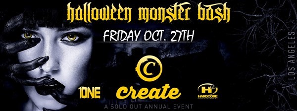 Get Information and buy tickets to Halloween Monster Bash @ CREATE NIGHTCLUB (MORE TICKETS AVAILABLE AT THE DOOR) on HARDCORE & PLUS ONE