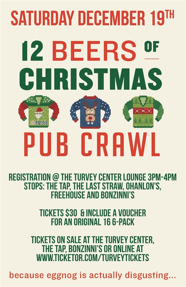 Get Information and buy tickets to The 12 Beers of Christmas Pub Crawl  on Turvey Convention Center