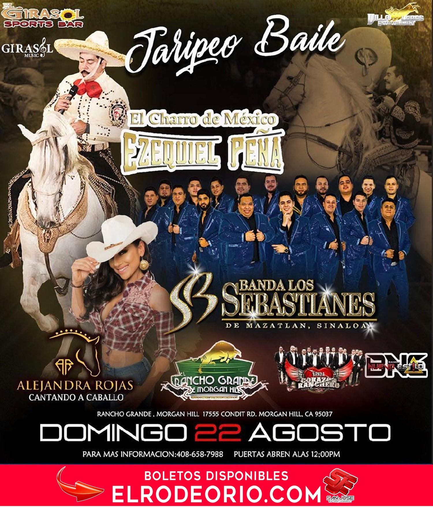Ezequiel Peña,Banda Los Sebastianes y Alejandra Rojas  on Aug 22, 12:00@Rancho grande de morgan hill - Buy tickets and Get information on elrodeorio.com sanjoseentertainment