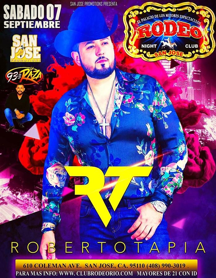 Obtener información y comprar entradas para Roberto Tapia,Sabado 7 de Septiembre,Club Rodeo de San Jose  en elrodeorio.com.