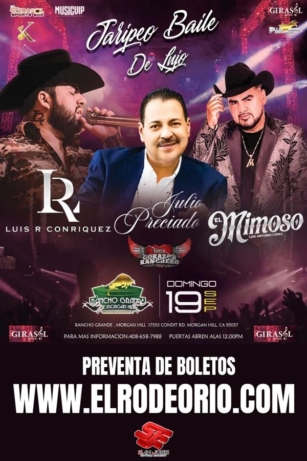 Obtener información y comprar entradas para Julio preciado,Luis R Conriquez y el Mimoso Jaripeo Baile de lujo en elrodeorio.com.