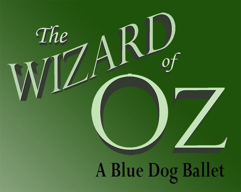 Get Information and buy tickets to Wizard of Oz: A Blue Dog Ballet  on Blue Dog Dance