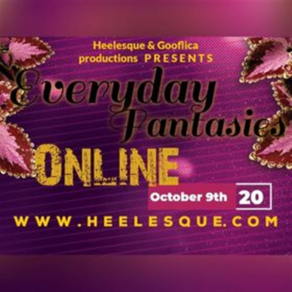 Get Information and buy tickets to Everyday Fantasies Online Digital Burlesque Review on Heelesque.com