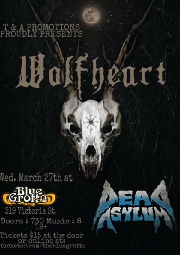 Get Information and buy tickets to Wolfheart with Guests Dead Asylum  on The Blue Grotto