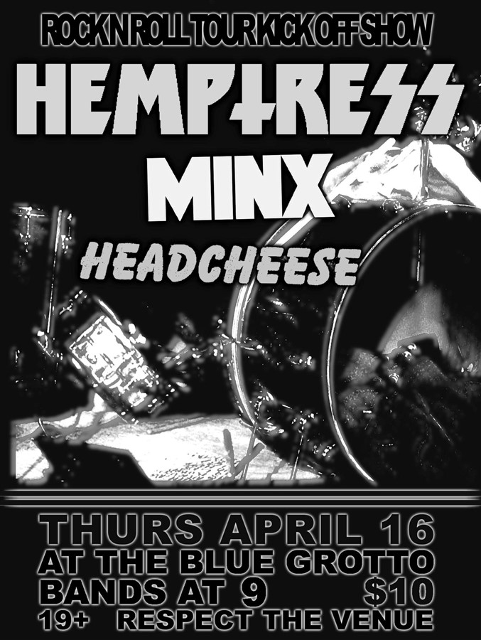 Get Information and buy tickets to HEMPTRESS. MINX, HEADCHEESE  on The Blue Grotto