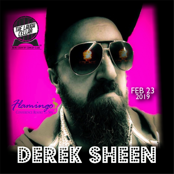 Get Information and buy tickets to Derek Sheen Flamingo Resort Santa Rosa - $20 on The Laugh Cellar