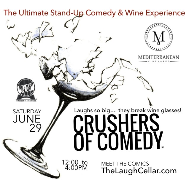 Get Information and buy tickets to Crushers of Comedy™ - A Day of Comedy & Wine! Mediterranean Vineyards - Somerset, CA on The Laugh Cellar