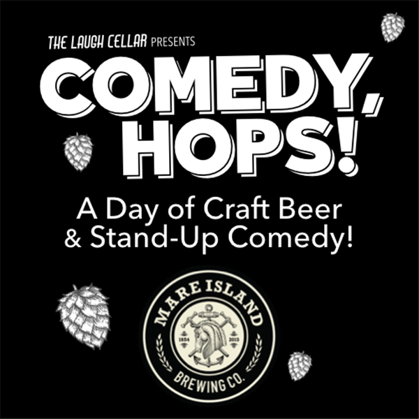 Get Information and buy tickets to COMEDY, HOPS! Mare Island Brewing Co. Coal Shed Brewery - $25 on The Laugh Cellar