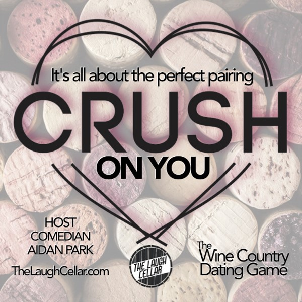 Get Information and buy tickets to CRUSH ON YOU The Wine Country Dating Game - $20 on The Laugh Cellar
