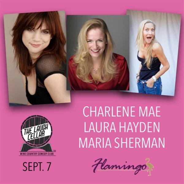 Get Information and buy tickets to Charlene Mae, Laura Hayden, Maria Sherman Flaming Resort Santa Rosa - $20 on The Laugh Cellar
