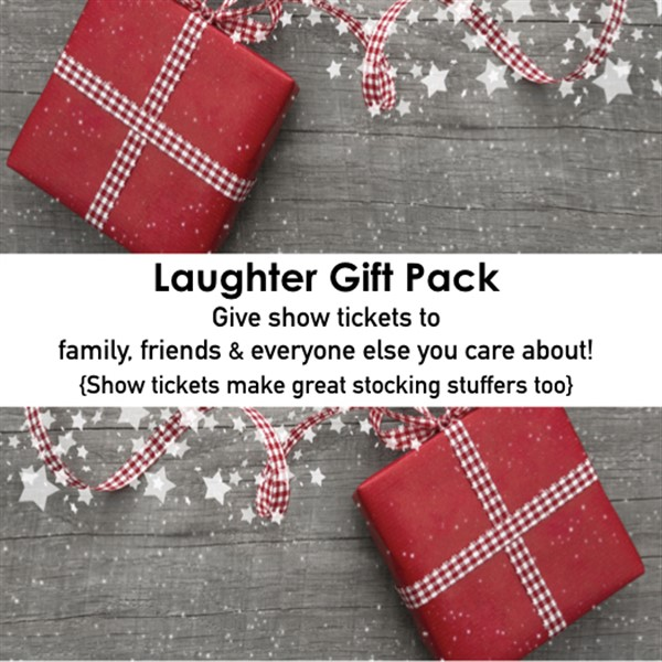 Get Information and buy tickets to Laughter Gift Pack - Give Show Tickets this Holiday! 8 Show Tickets - $125 - No expiration / $35 Savings! on The Laugh Cellar