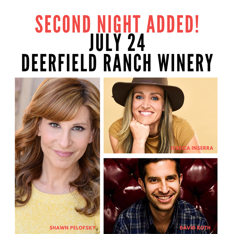 Get Information and buy tickets to July 24 Deerfield Ranch Winery - SECOND NIGHT ADDED! Shawn Pelofsky, Jessica Inserra, David Roth on The Laugh Cellar