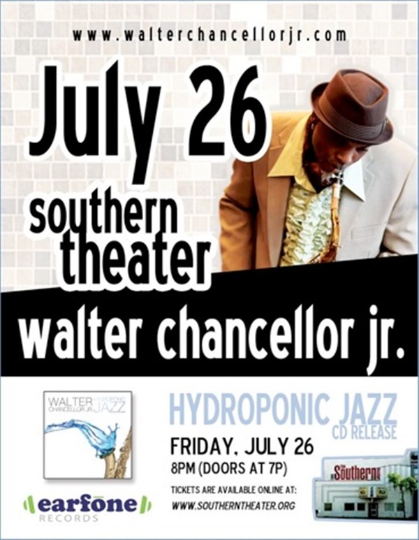 Get Information and buy tickets to WALTER CHANCELLOR JR RELEASE CD AT THE SOUTHERN THEATER on Sophia