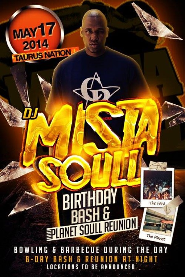 Get Information and buy tickets to PLANET SOULL REUNION DJ MISTA SOULL BDAY BASH on Promoter Alley