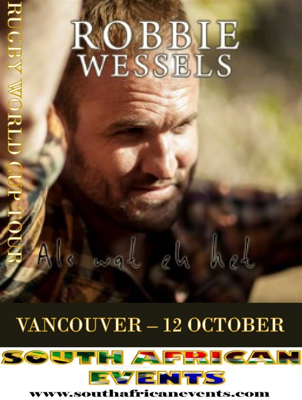 Get Information and buy tickets to ROBBIE WESSELS IN VANCOUVER  on South African Events Pty Ltd