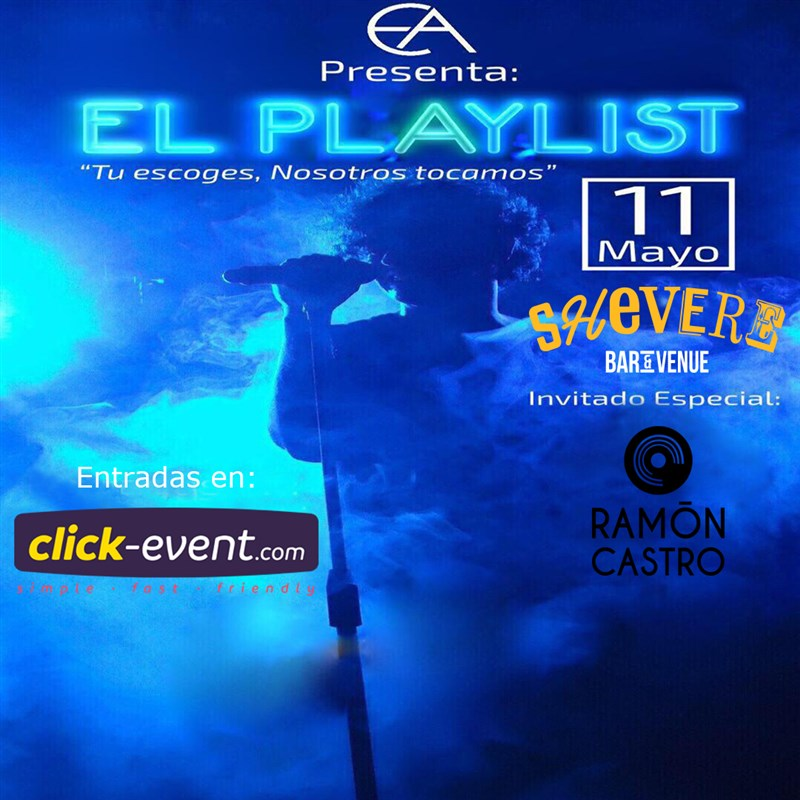 Get Information and buy tickets to El Playlist Reg $25 on www.click-event.com