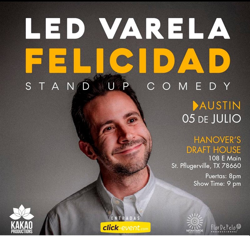 Get Information and buy tickets to Led Varela - Felicidad - Stand Up Comedy - Austin Reg $25 - Vip $35 on www.click-event.com