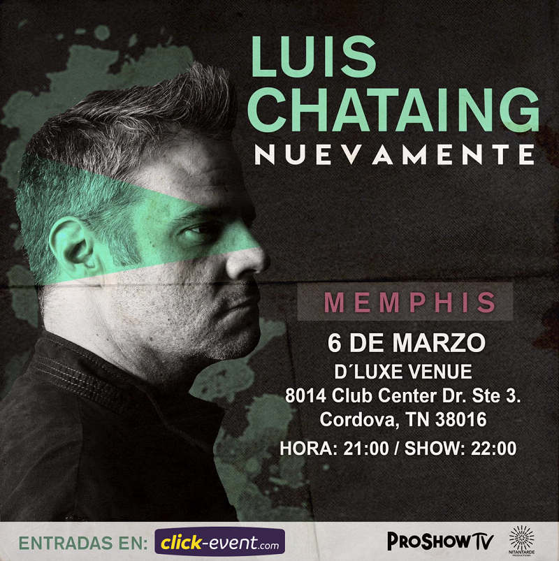Get Information and buy tickets to Luis Chataing - Nuevamente - Memphis TN Reg $35 - Vip $45 on www.click-event.com