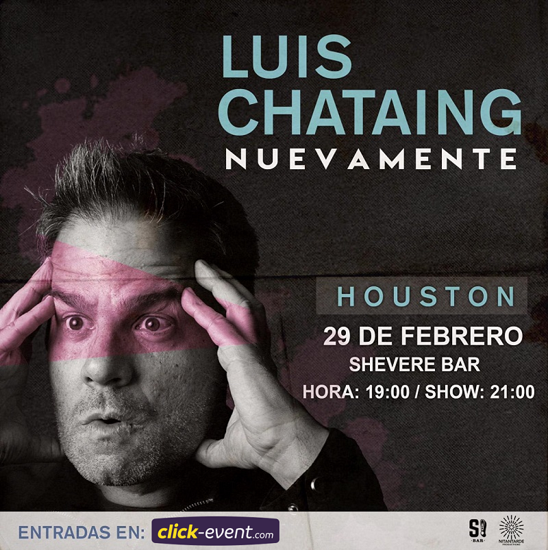Get Information and buy tickets to Luis Chataing - Nuevamente - Houston TX Reg $25 - Vip $35 on www.click-event.com