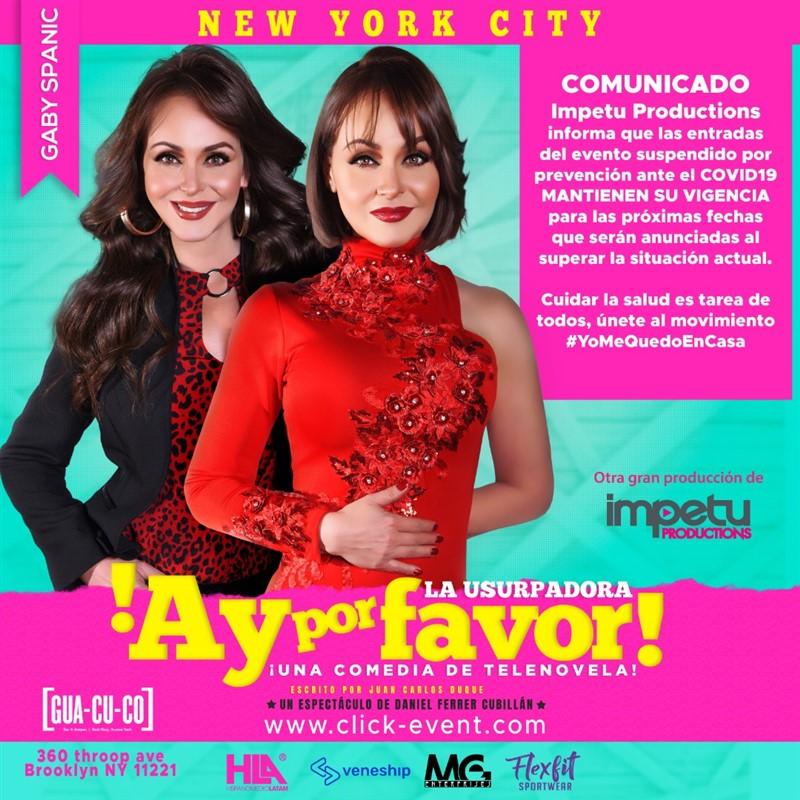 Get Information and buy tickets to ¡Ay Por Favor! La Usurpadora - Una Comedia de Telenovela con Gabriela Spanic, New York - Reg $35 - Vip $50 on www.click-event.com