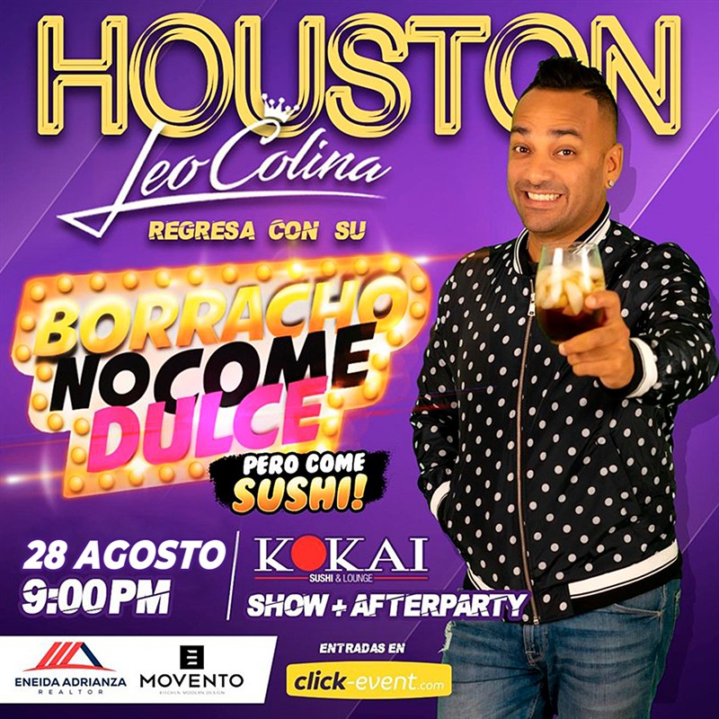 Get Information and buy tickets to Leo Colina - Borracho no come dulce - Houston TX GA $30 - GA + Kokai $40 on www.click-event.com
