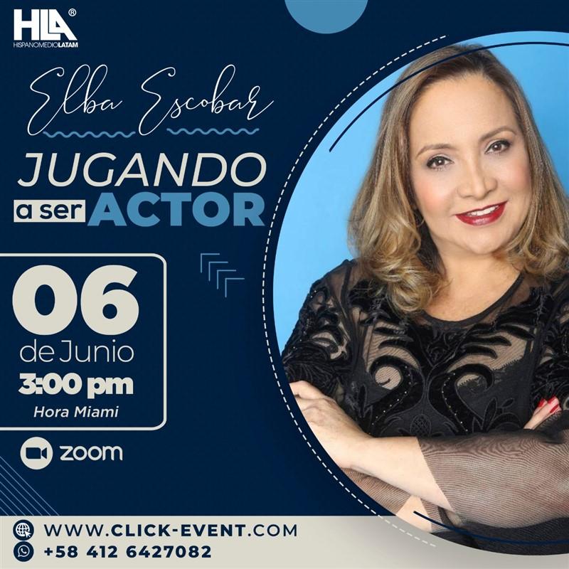 Jugando a ser Actor - Elba Escobar - Via ZOOM