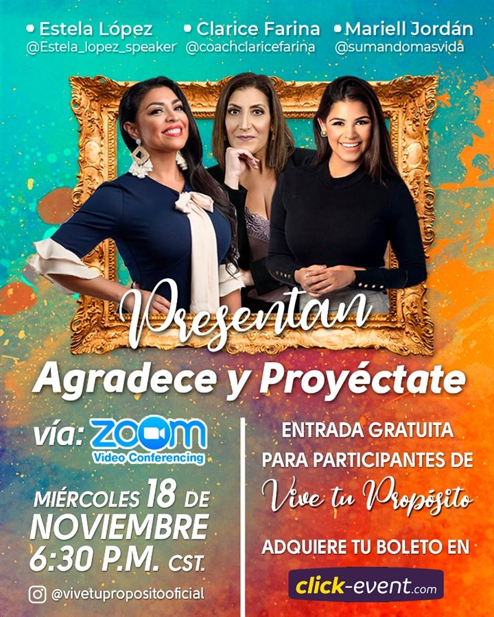Get Information and buy tickets to Agradece y Proyéctate - Estela López, Clarice Farina, Mariell Jordán Reg $20 on www.click-event.com