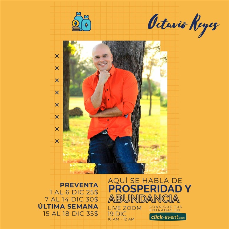 Get Information and buy tickets to Aquí se habla de prosperidad y Abundancia - Octavio Reyes Reg $25 Preventa ($35 preio final) on www.click-event.com