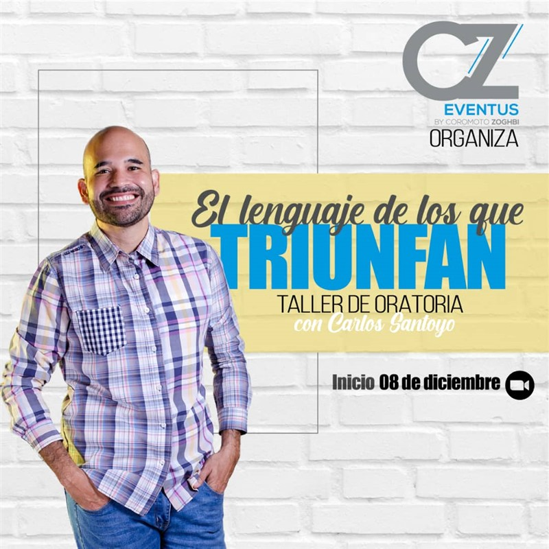 Get Information and buy tickets to El Lenguaje de los que Triunfan - Taller de Oratoria con Carlos Santoyo Inversion $45 on www.click-event.com