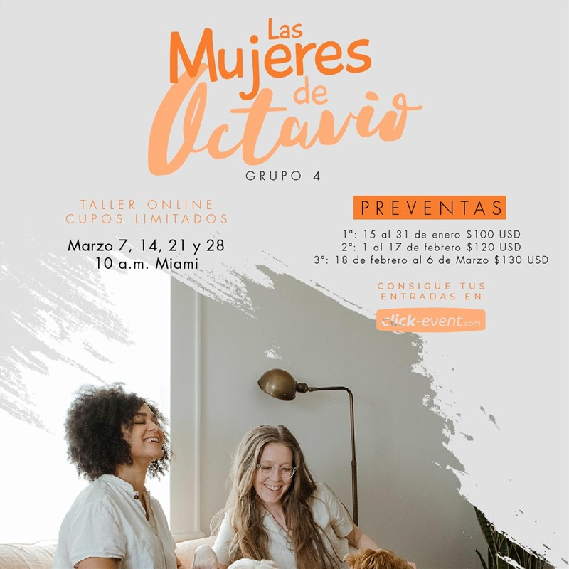 Get Information and buy tickets to Las mujeres de Octavio Preventa $100 -  Reg $130 on www.click-event.com