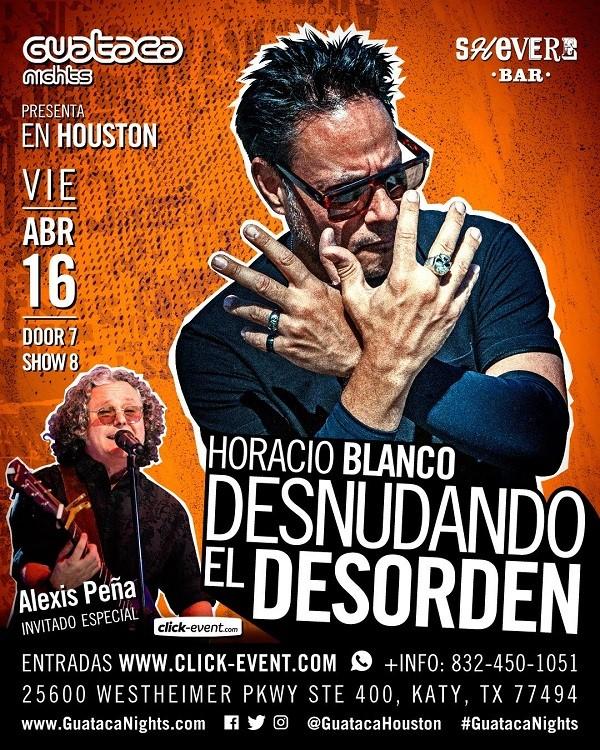 Get Information and buy tickets to Horacio Blanco Desnunando el Desorden - invitado Alexis Peña Reg $35 - Reg Plus $40 - Vip $50 - Vip Plus  $65 on www.click-event.com