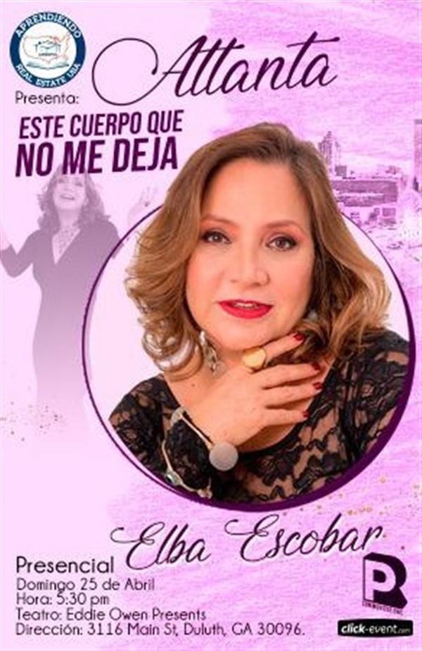 Obtener información y comprar entradas para Este Cuerpo que No Me Deja con Elba Escobar Reg $35 en www.click-event.com.