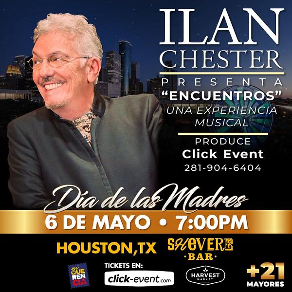 """Obtener información y comprar entradas para Ilan Chester - """"Encuentros"""" Una experiencia Musical - Houston TX Preventa - Reg $45 - Vip $75 en www.click-event.com."""