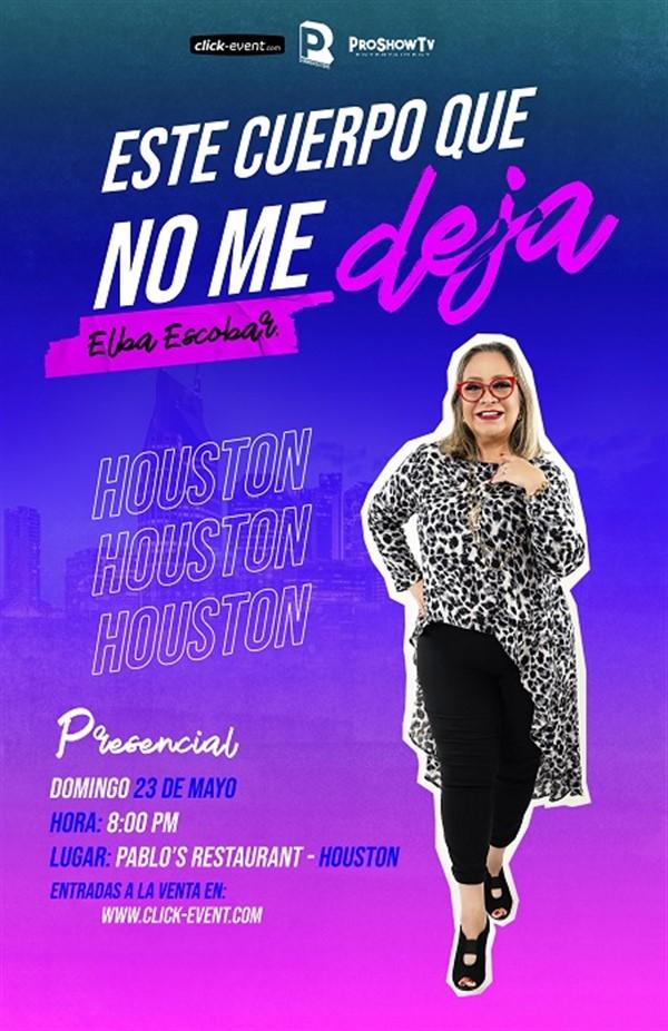 Get Information and buy tickets to Este Cuerpo que No Me Deja con Elba Escobar - Houston Reg $40 on www.click-event.com
