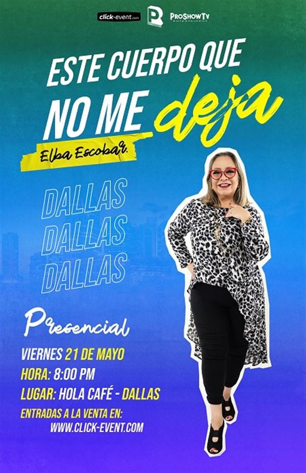 Get Information and buy tickets to Este Cuerpo que No Me Deja con Elba Escobar - Dallas Reg $40 on www.click-event.com