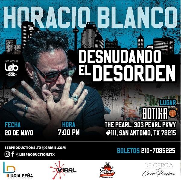Get Information and buy tickets to Horacio Blanco - Desnudando el Desorden - San Antonio TX  on www.click-event.com