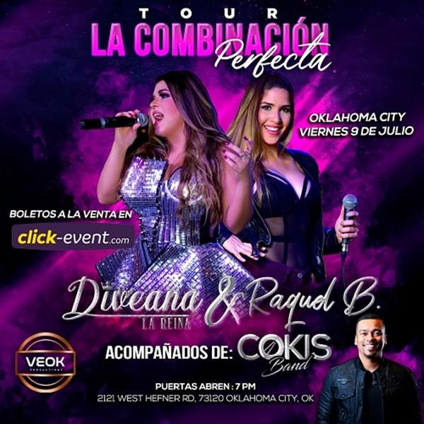 Get Information and buy tickets to La Combinación Perfecta - Diveana & Raquel B - Cokis Band - Oklahoma OK  on www.click-event.com
